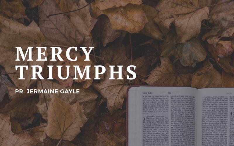Part 3: Mercy Triumphs