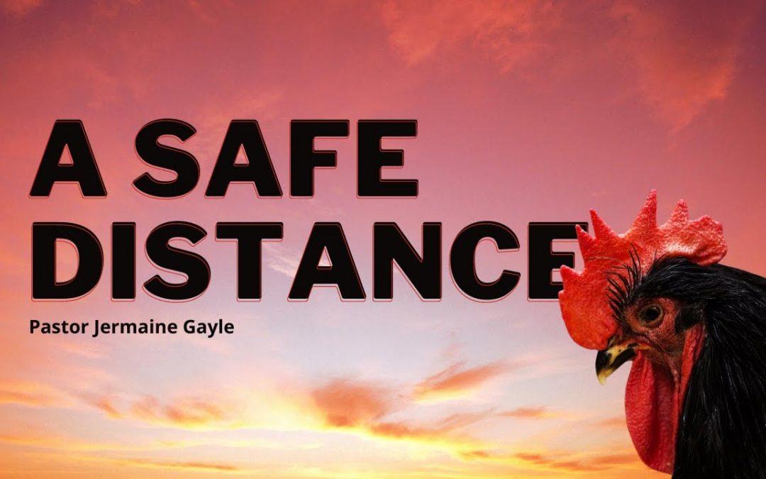 A Safe Distance