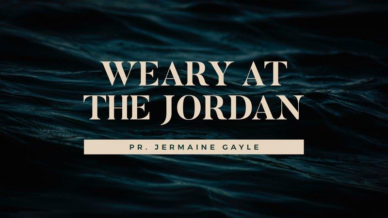 Weary at the Jordan